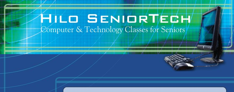 Hilo SeniorTech  - Computer & Technology Classes for Seniors